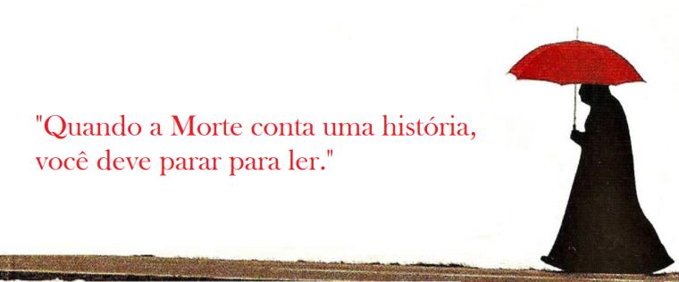 """Trecho do livro """"A Menina que Roubava Livros"""", onde está escrito: """"Quando a Morte conta uma história, você deve parar para ler""""."""